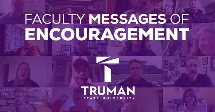 Faculty Offer Messages of Encouragement